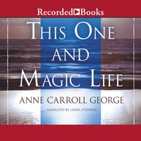 This One and Magic Life - Anne C. George