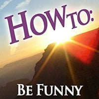 How To: Be Funny - How To: Audiobooks