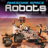 Awesome Space Robots - Michael O'Hearn
