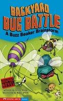 Backyard Bug Battle - Scott Nickel