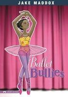 Ballet Bullies - Jake Maddox