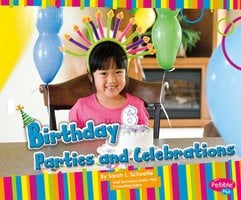Birthday Parties and Celebrations - Sarah Schuette