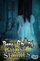 Bone-Chilling Ghost Stories - Jen Jones