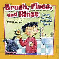 Brush, Floss, and Rinse - Amanda Tourville