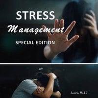 Stress Management (Special Edition) - Jason Hill