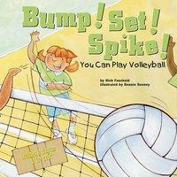 Bump! Set! Spike! - Nick Fauchald