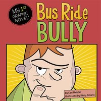 Bus Ride Bully - Cari Meister