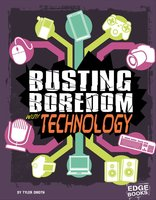 Busting Boredom with Technology - Tyler Omoth