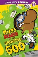 Buzz Beaker and the Growing Goo - Cari Meister