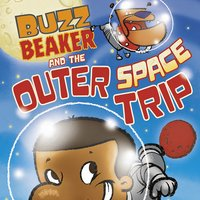 Buzz Beaker and the Outer Space Trip - Cari Meister