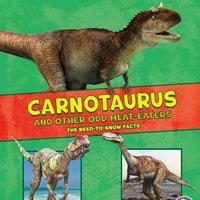 Carnotaurus and Other Odd Meat-Eaters - Janet Riehecky