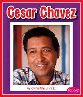 Cesar Chavez - Christine Juarez