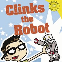 Clinks the Robot - Christianne Jones