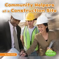 Community Helpers at the Construction Site - Mari Schuh