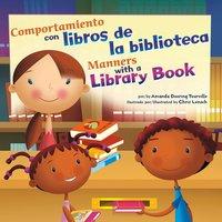 Comportamiento con libros de la biblioteca/ Manners With a Library Book - Amanda Tourville