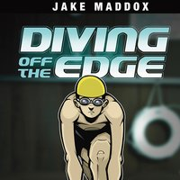 Diving Off the Edge - Jake Maddox