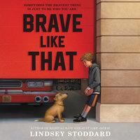 Brave Like That - Lindsey Stoddard