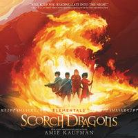 Elementals: Scorch Dragons - Amie Kaufman