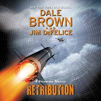 Retribution: A Dreamland Thriller - Dale Brown, Jim Defelice