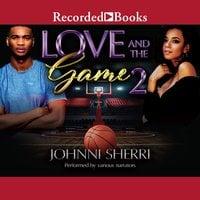 Love and the Game 2 - Johnni Sherri