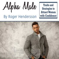 Alpha Male - Roger Hendersson