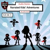 Audio Stories: Narrated Kids' Adventures - Jeff Child