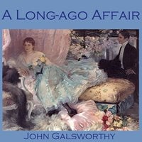 A Long-Ago Affair - John Galsworthy