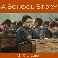 A School Story - M.R. James