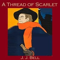 A Thread of Scarlet - J. J. Bell