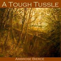 A Tough Tussle - Ambrose Bierce