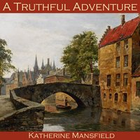 A Truthful Adventure - Katherine Mansfield