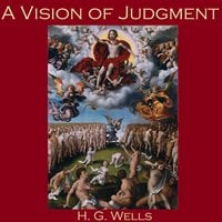 A Vision of Judgment - H.G. Wells