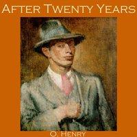 After Twenty Years - O. Henry