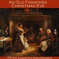 An Old Fashioned Christmas Eve - Peter Christen Asbjørnsen