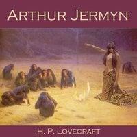 Arthur Jermyn - H.P. Lovecraft