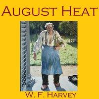 August Heat - W. F. Harvey
