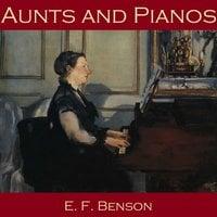 Aunts and Pianos - E.F. Benson