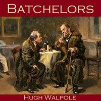 Batchelors - Hugh Walpole