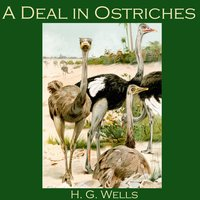 A Deal in Ostriches - H.G. Wells