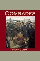 Comrades - Maxim Gorky