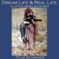 Dream Life and Real Life - Olive Schreiner