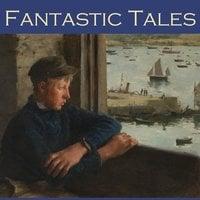 Fantastic Tales - Various Authors