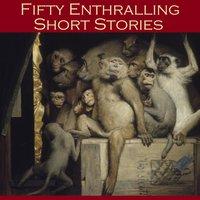 Fifty Enthralling Short Stories - Rudyard Kipling, J.D. Beresford, W. F. Harvey