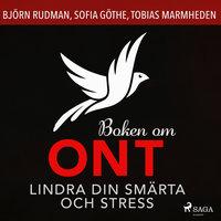 Boken om ont: lindra din smärta och stress - Björn Rudman, Sofia Göthe, Tobias Marmheden