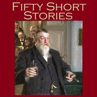 Fifty Short Stories - Edgar Allan Poe, O. Henry, Ambrose Bierce