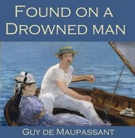 Found on a Drowned Man - Guy de Maupassant