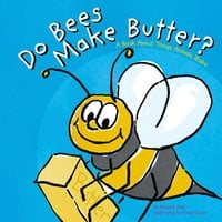Do Bees Make Butter? - Michael Dahl
