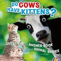 Do Cows Have Kittens? - Emily James