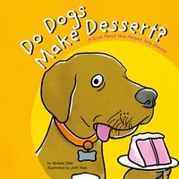 Do Dogs Make Dessert? - Michael Dahl