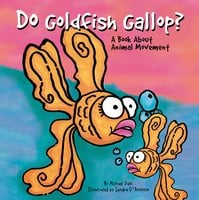 Do Goldfish Gallop? - Michael Dahl
